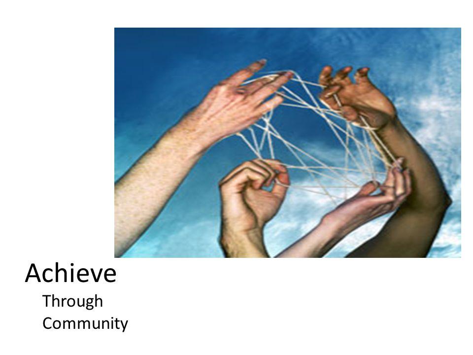 Achieve Through Community