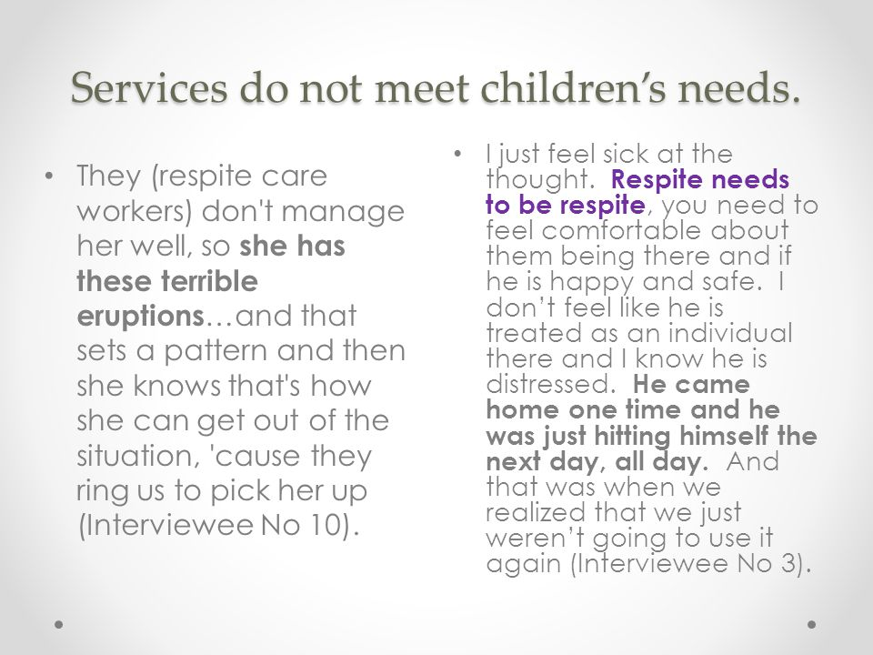 Services do not meet children's needs. I just feel sick at the thought.