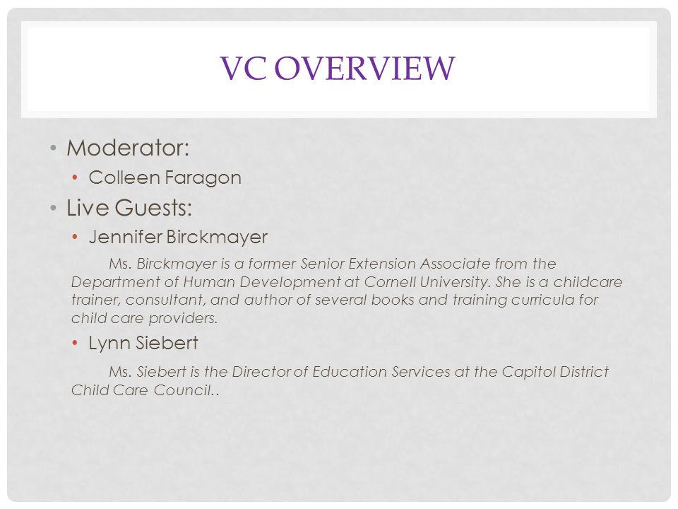 VC OVERVIEW Moderator: Colleen Faragon Live Guests: Jennifer Birckmayer Ms.