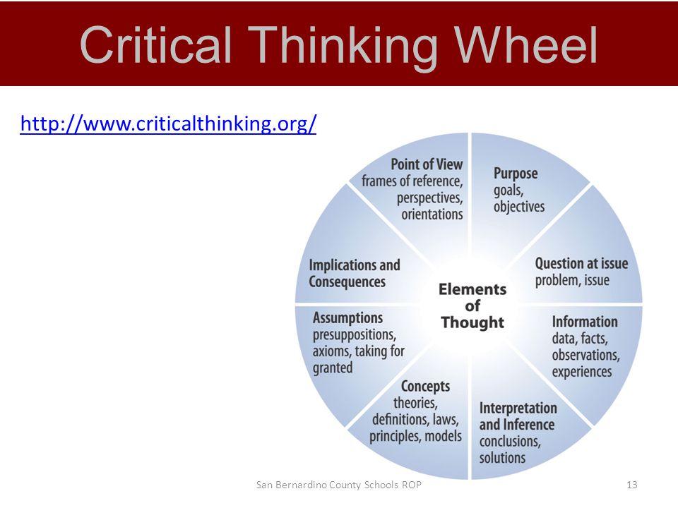 Critical Thinking Wheel San Bernardino County Schools ROP13 http://www.criticalthinking.org/