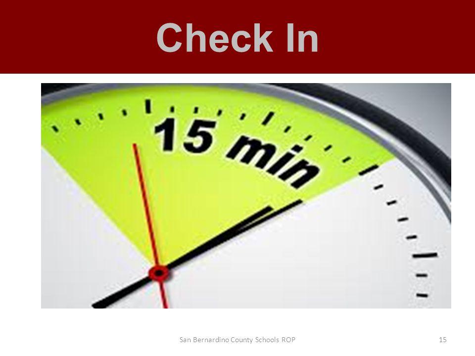 Check In San Bernardino County Schools ROP15