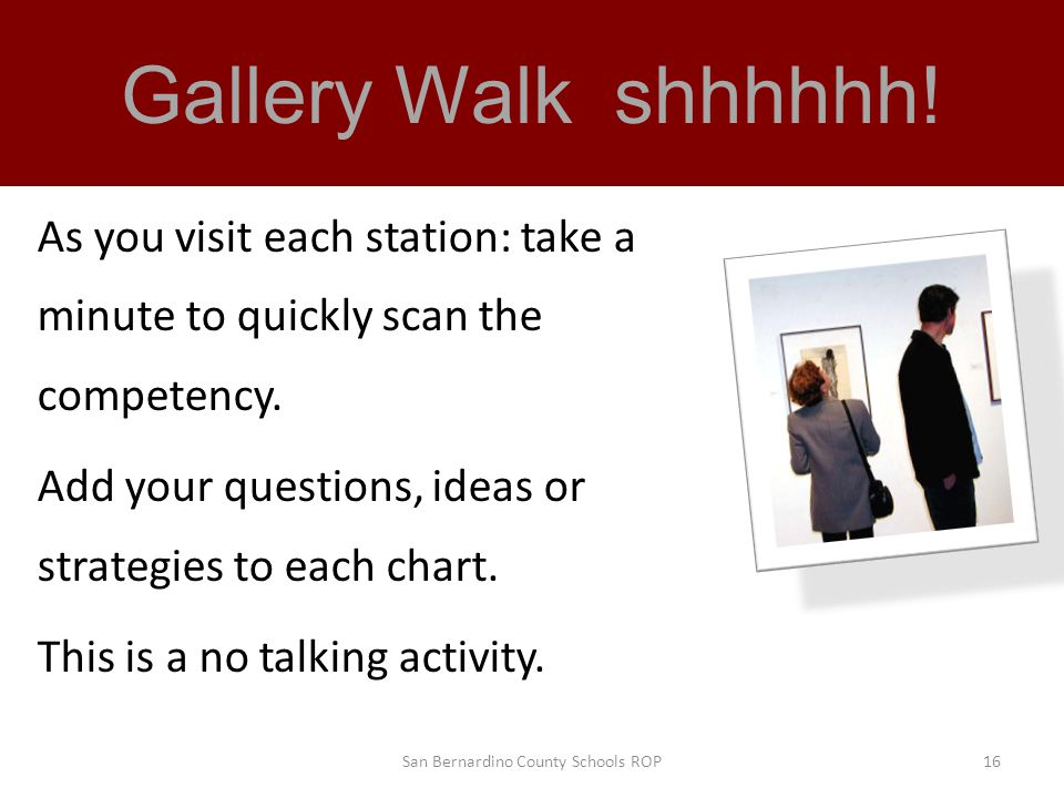 Gallery Walk shhhhhh. As you visit each station: take a minute to quickly scan the competency.