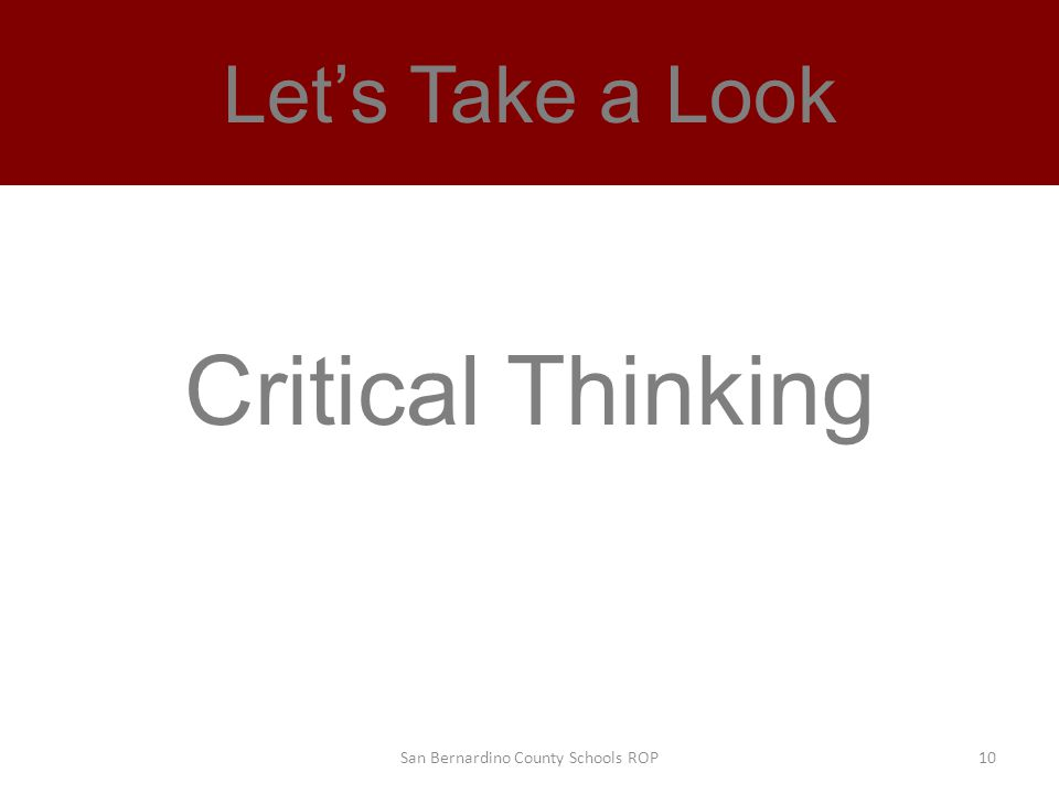 Let's Take a Look Critical Thinking San Bernardino County Schools ROP10