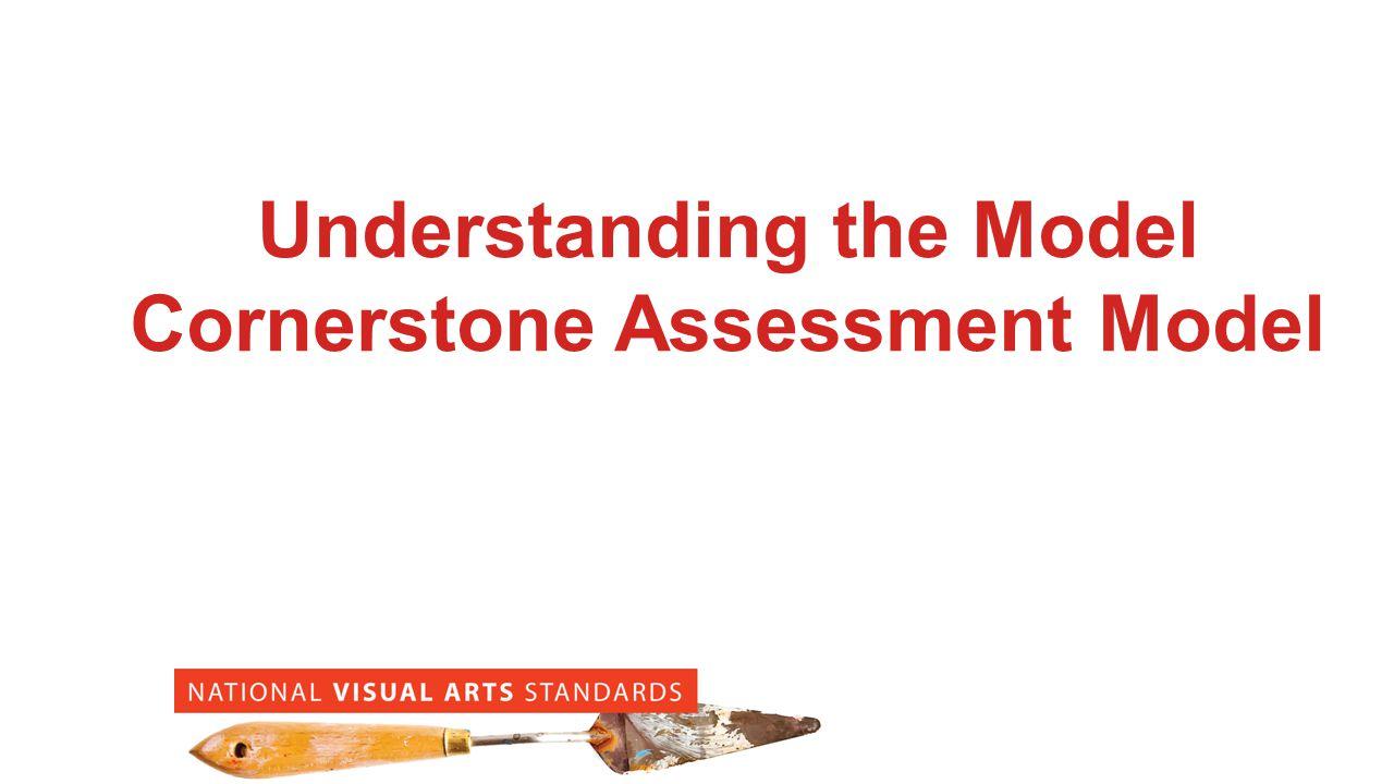Understanding the Model Cornerstone Assessment Model