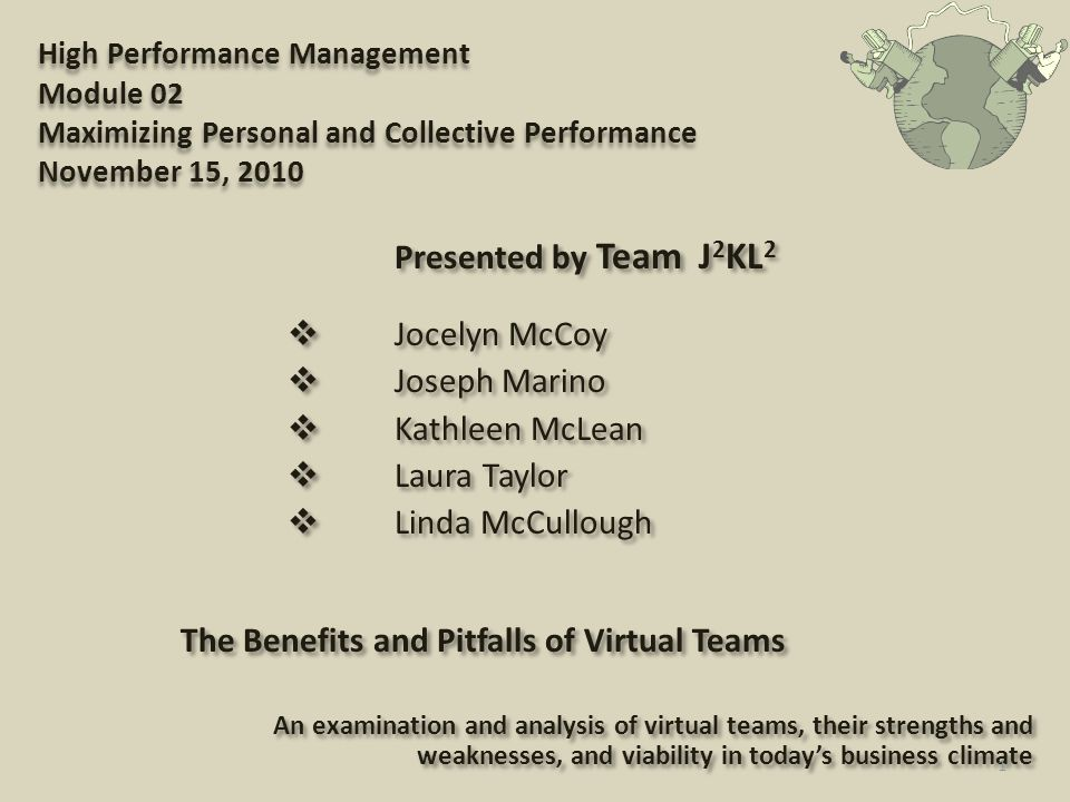 High Performance Management Module 02 Maximizing Personal and Collective Performance November 15, 2010 Presented by Team J 2 KL 2  Jocelyn McCoy  Jo