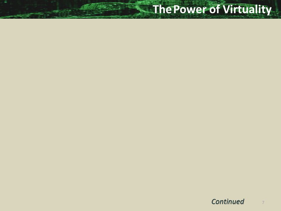 Continued Continued 7 The Power of Virtuality