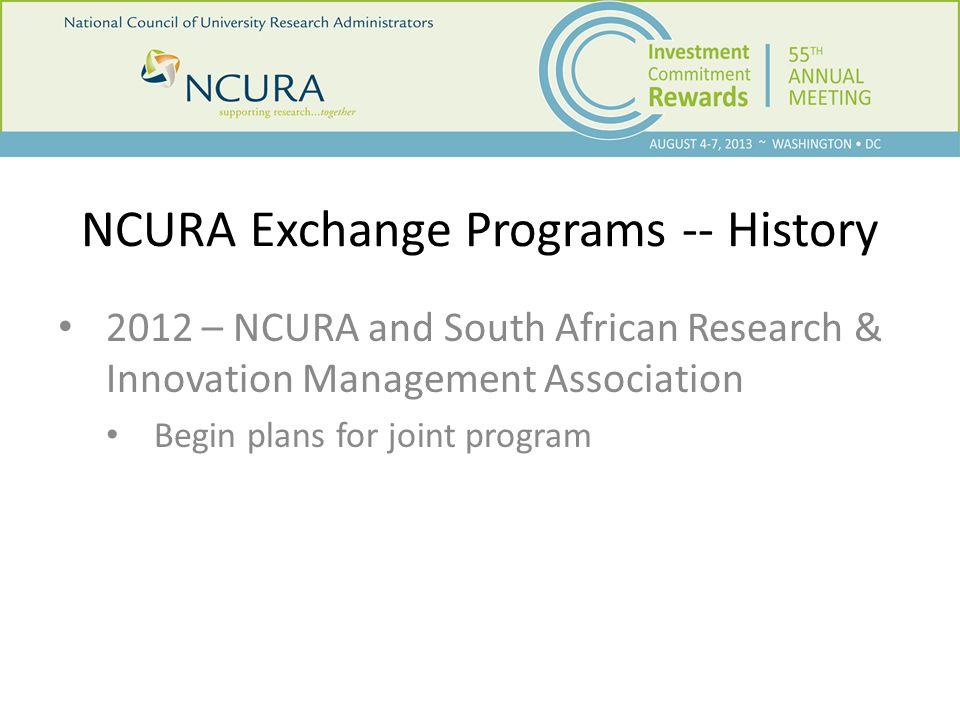 NCURA Exchange Programs -- History 2013 Exchange programs begin with NCURA and SARIMA members