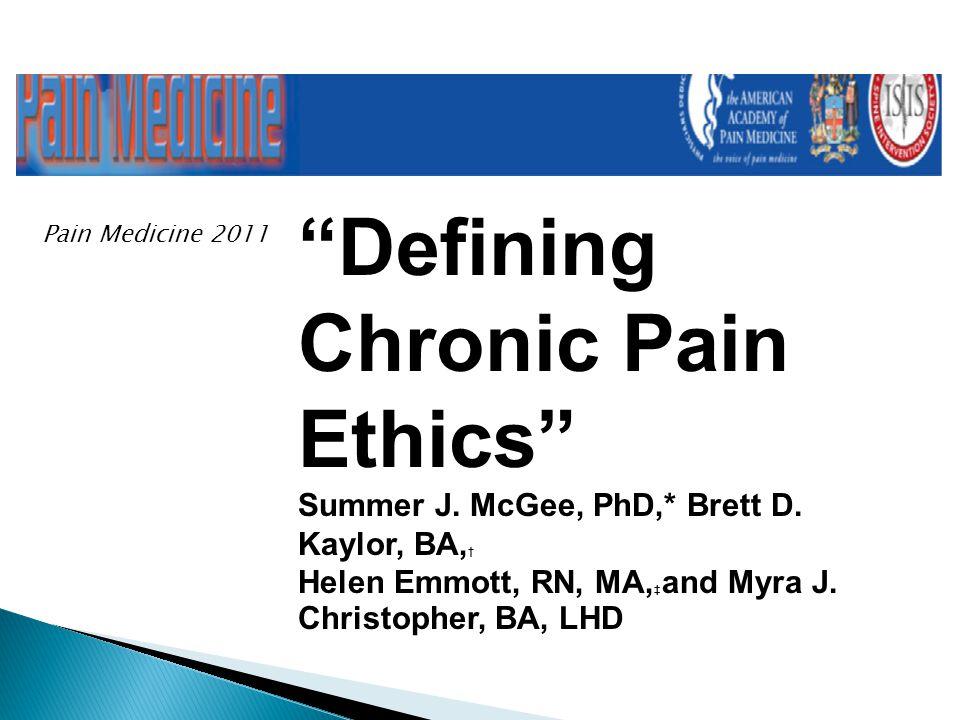 Pain Medicine 2011 Defining Chronic Pain Ethics pme_1192 1..9 Summer J.
