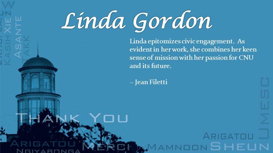 Linda epitomizes civic engagement.