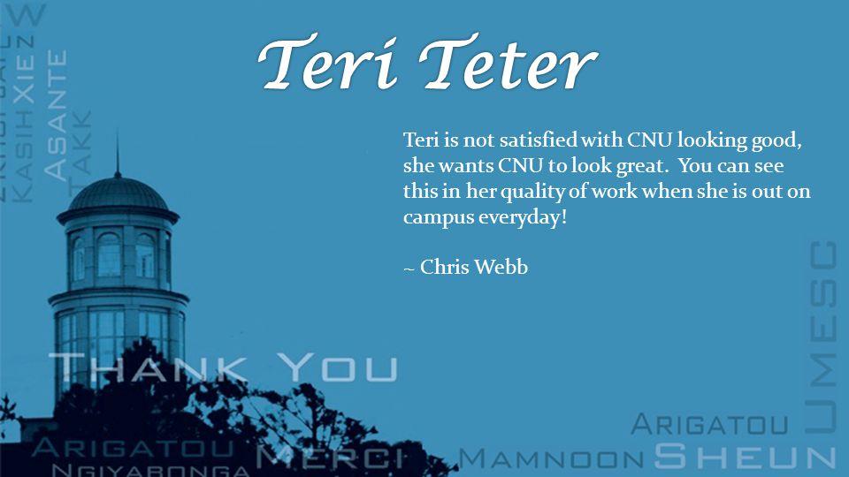 Teri is not satisfied with CNU looking good, she wants CNU to look great.