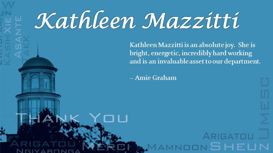 Kathleen Mazzitti is an absolute joy.
