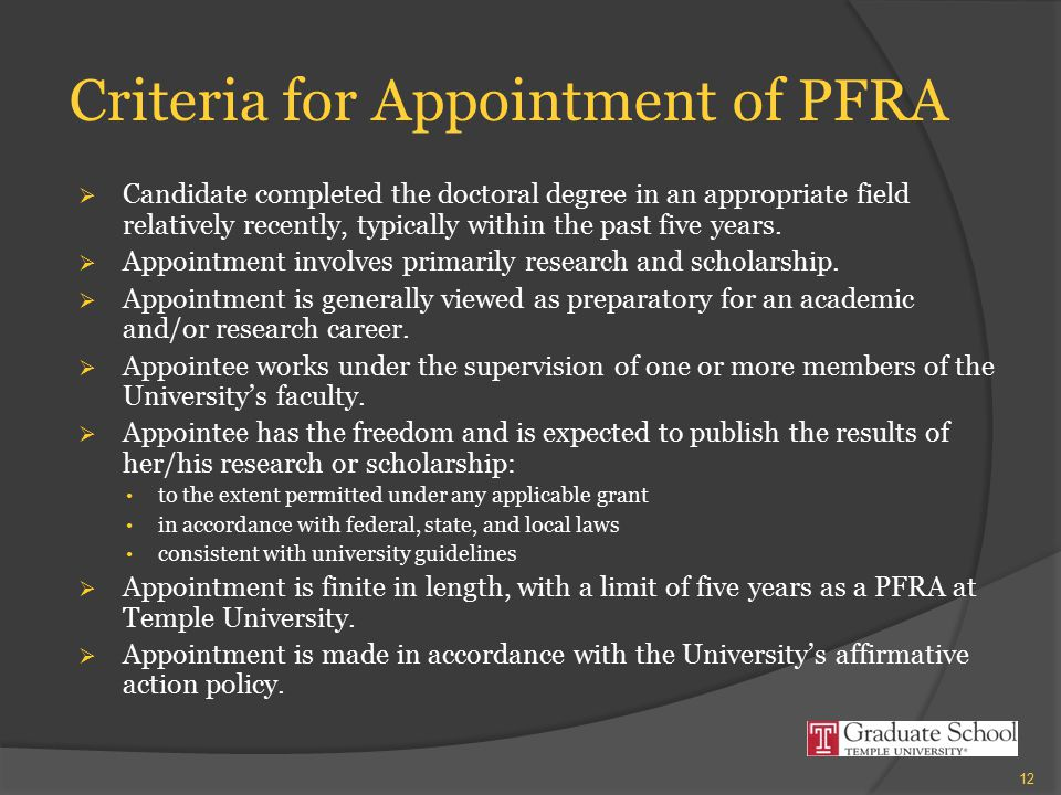 Criteria for Appointment of PFRA  Candidate completed the doctoral degree in an appropriate field relatively recently, typically within the past five