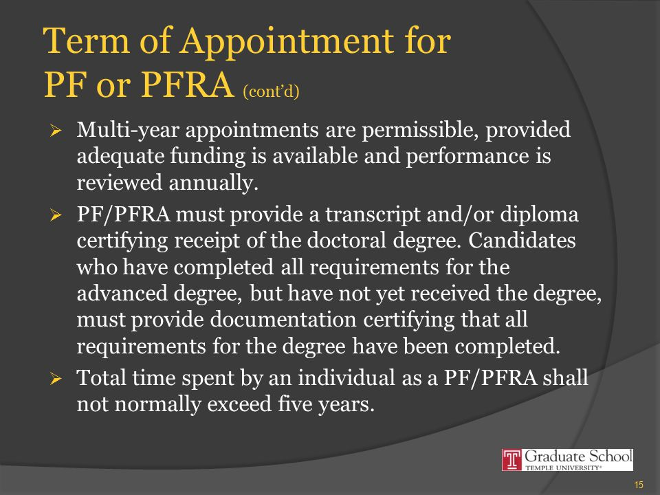 Term of Appointment for PF or PFRA (cont'd)  Multi-year appointments are permissible, provided adequate funding is available and performance is revie