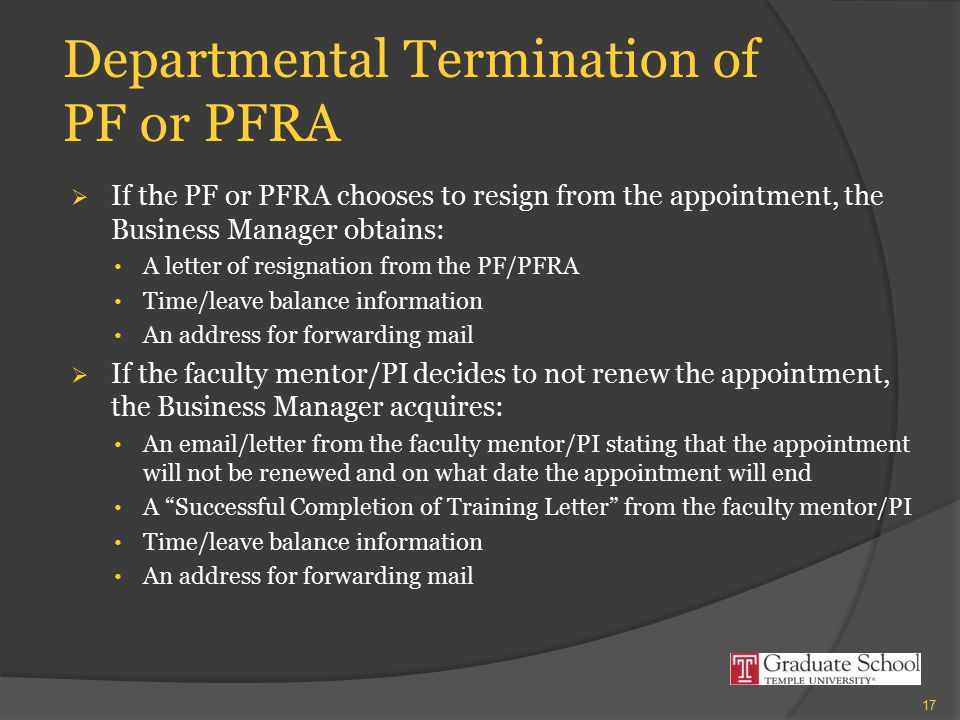 Departmental Termination of PF or PFRA  If the PF or PFRA chooses to resign from the appointment, the Business Manager obtains: A letter of resignati