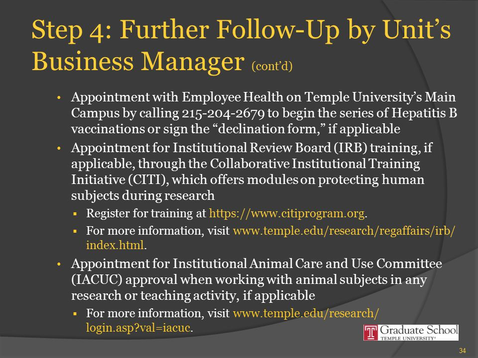 Step 4: Further Follow-Up by Unit's Business Manager (cont'd) Appointment with Employee Health on Temple University's Main Campus by calling 215-204-2
