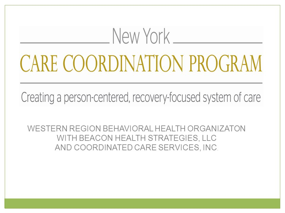 WESTERN REGION BEHAVIORAL HEALTH ORGANIZATON WITH BEACON HEALTH STRATEGIES, LLC AND COORDINATED CARE SERVICES, INC.