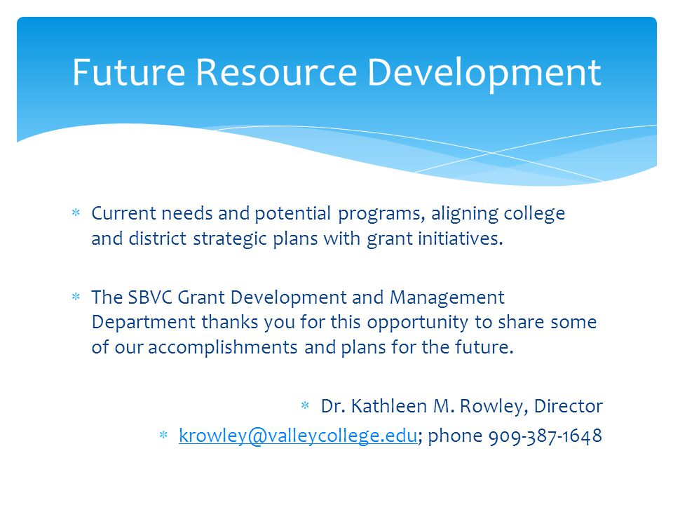  Current needs and potential programs, aligning college and district strategic plans with grant initiatives.