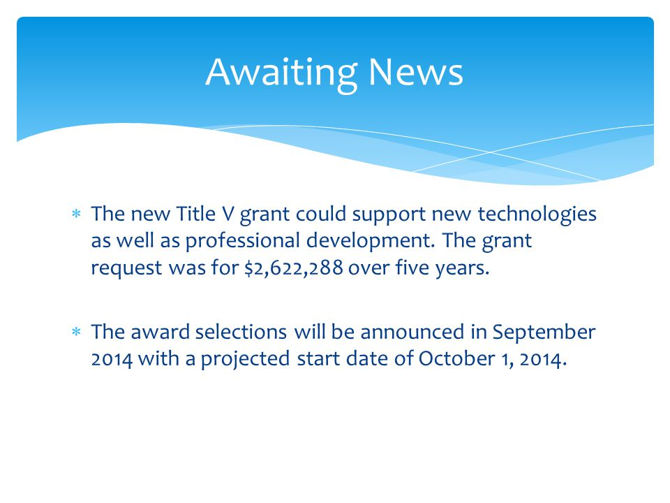  The new Title V grant could support new technologies as well as professional development.