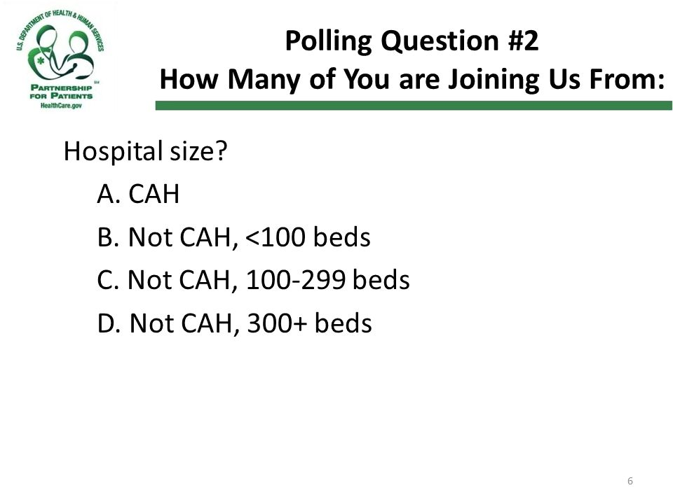 Polling Question #2 How Many of You are Joining Us From: Hospital size.