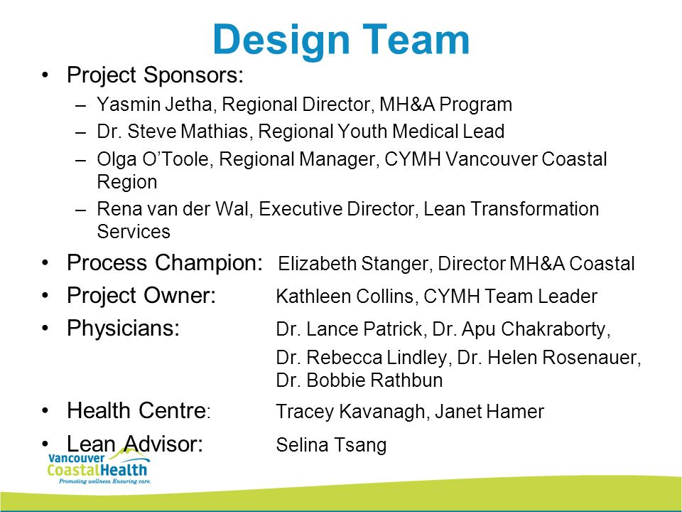 23 Design Team Project Sponsors: –Yasmin Jetha, Regional Director, MH&A Program –Dr.