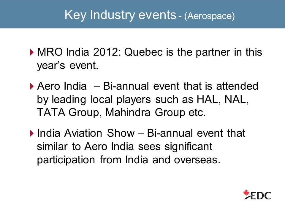 Key Industry events - (Aerospace)  MRO India 2012: Quebec is the partner in this year's event.