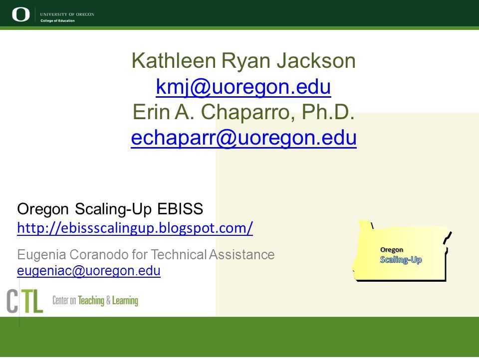 Kathleen Ryan Jackson kmj@uoregon.edu Erin A. Chaparro, Ph.D.