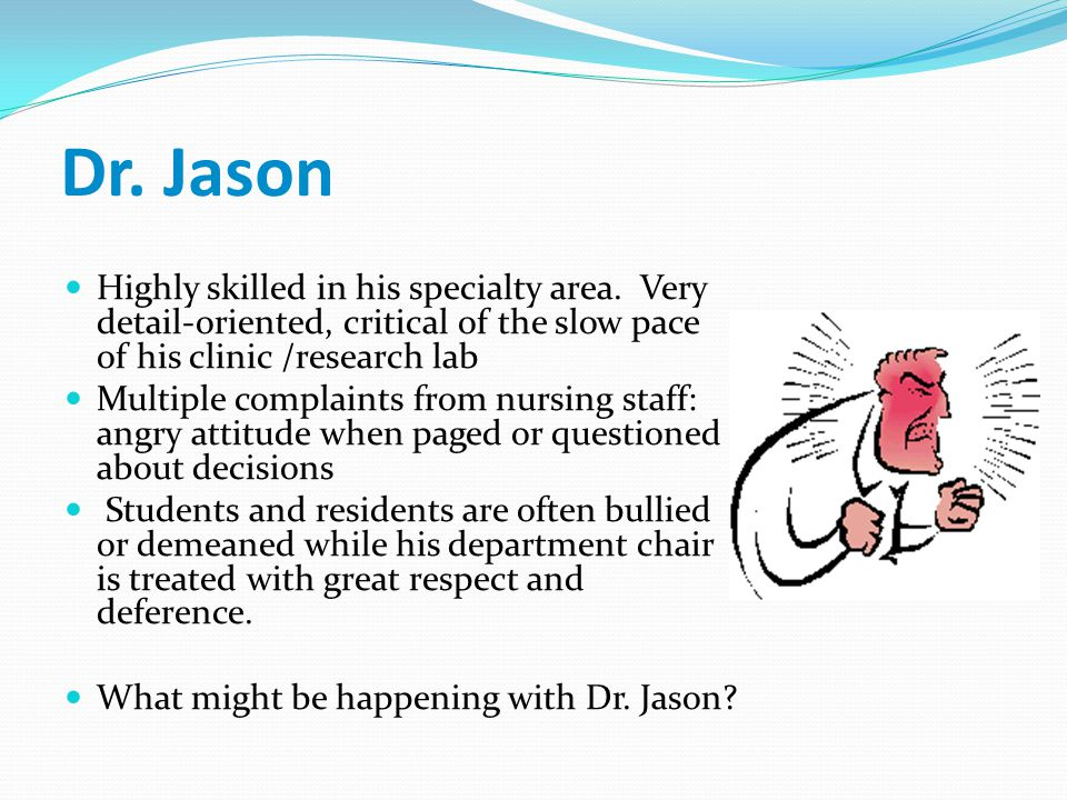Dr. Jason Highly skilled in his specialty area.