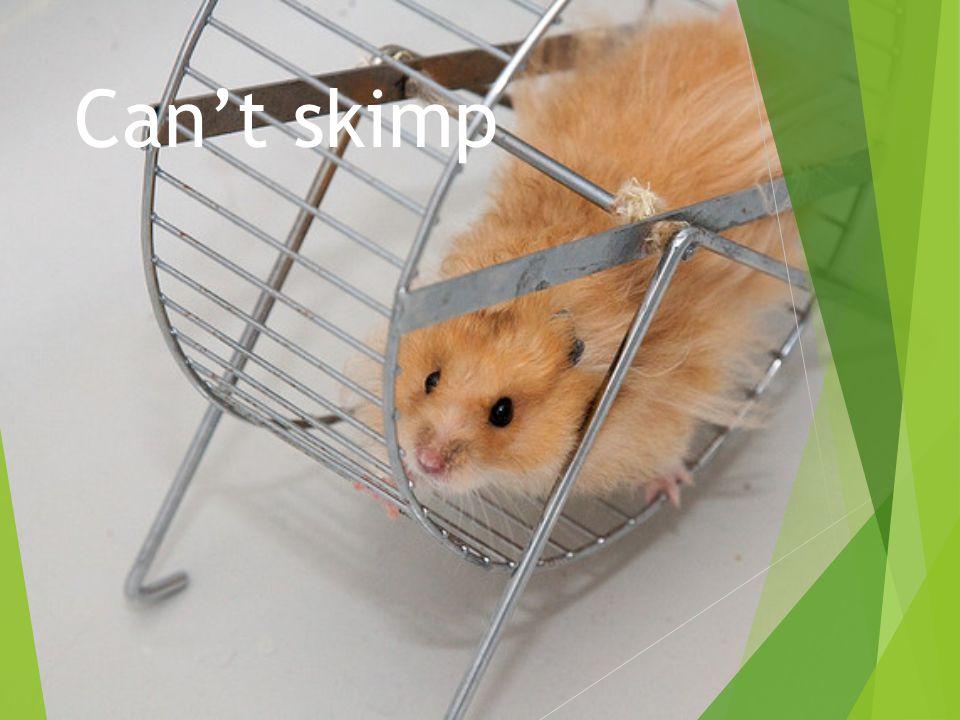 Can't skimp