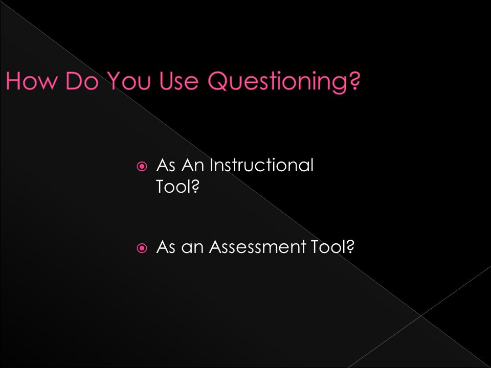  As An Instructional Tool  As an Assessment Tool