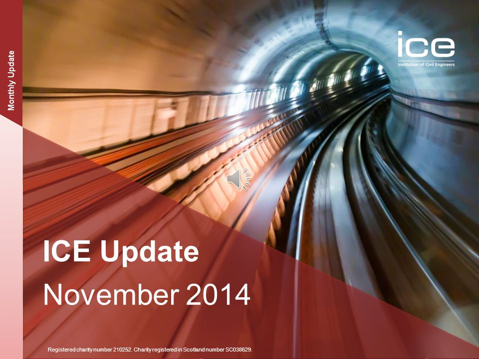 Institution of Civil Engineers ICE Update Registered charity number 210252.