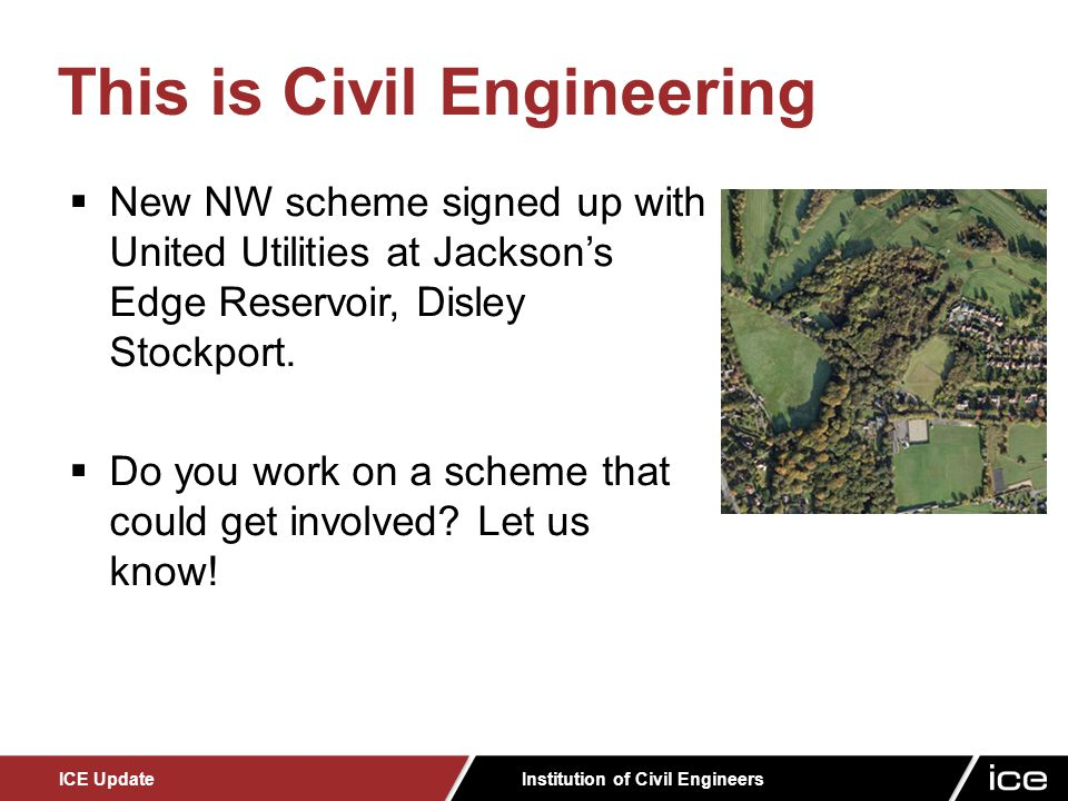 Institution of Civil Engineers ICE Update  New NW scheme signed up with United Utilities at Jackson's Edge Reservoir, Disley Stockport.