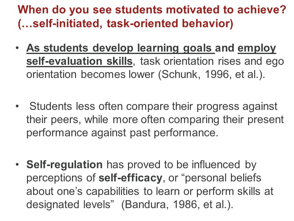 When do you see students motivated to achieve.
