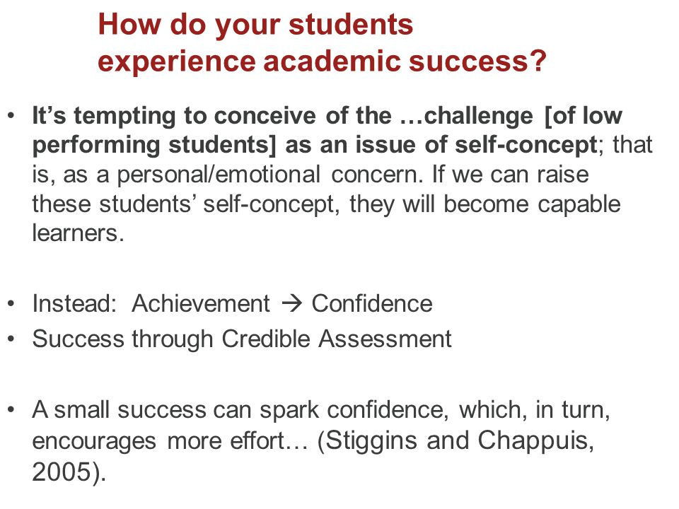 How do your students experience academic success.