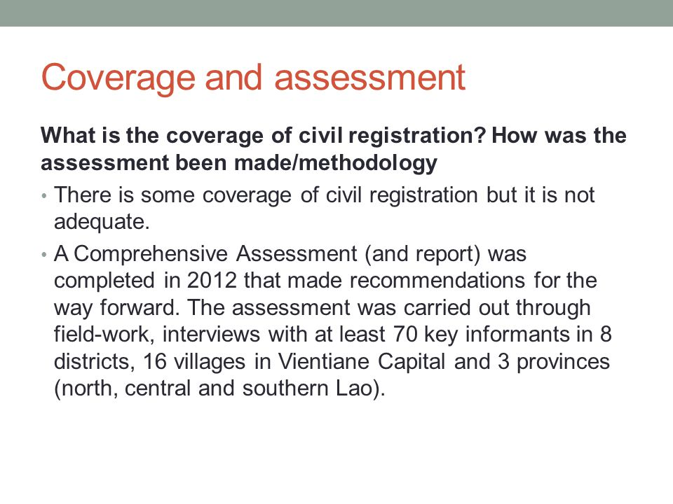 Coverage and assessment What is the coverage of civil registration.