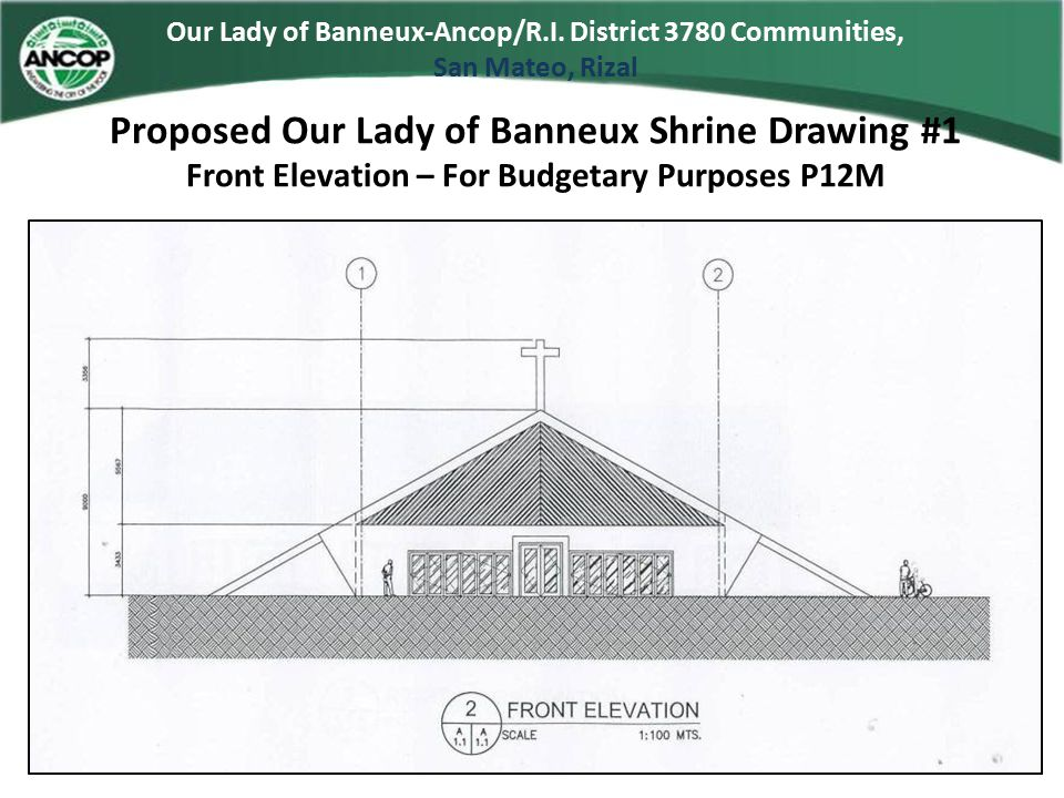 Our Lady of Banneux-Ancop/R.I. District 3780 Communities, San Mateo, Rizal Proposed Our Lady of Banneux Shrine Drawing #1 Front Elevation – For Budget