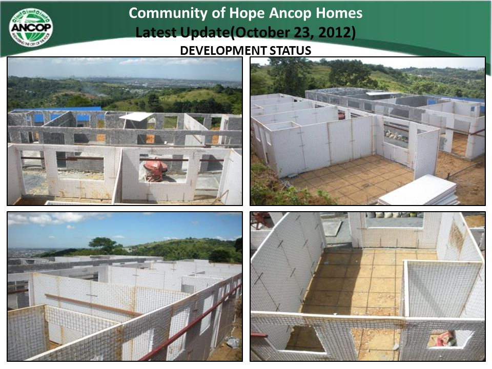 Community of Hope Ancop Homes Latest Update(October 23, 2012) DEVELOPMENT STATUS