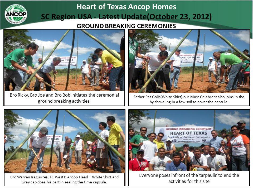 Heart of Texas Ancop Homes SC Region USA - Latest Update(October 23, 2012) GROUND BREAKING CEREMONIES Bro Ricky, Bro Joe and Bro Bob initiates the cer