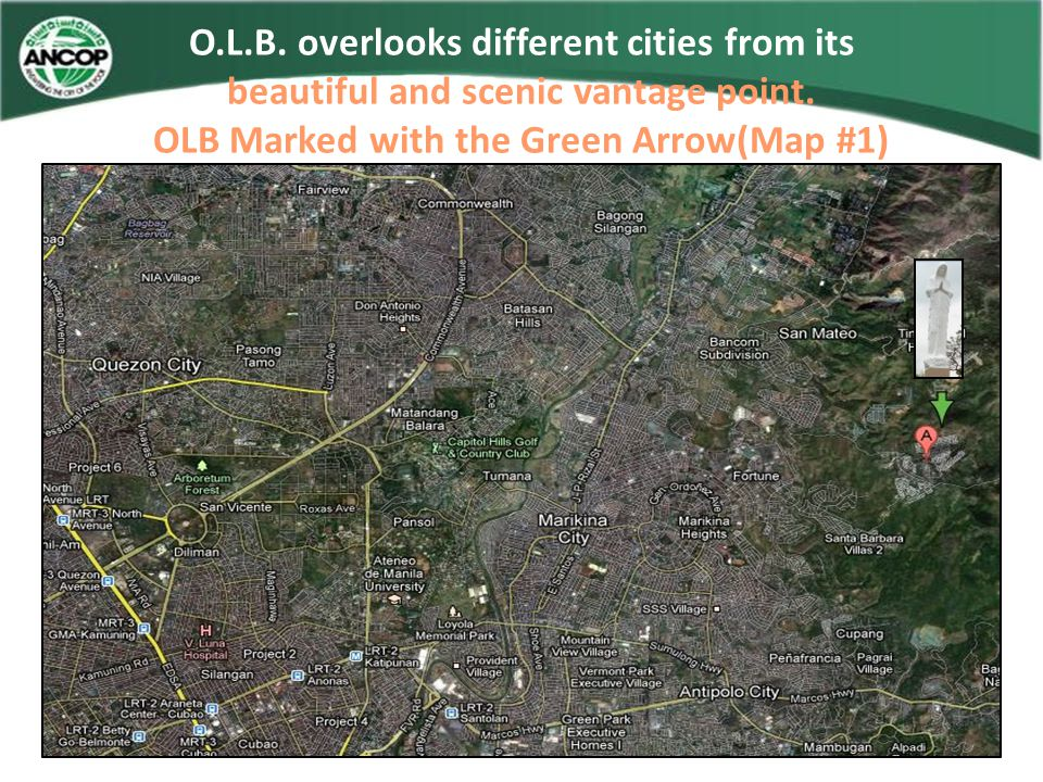 O.L.B. overlooks different cities from its beautiful and scenic vantage point. OLB Marked with the Green Arrow(Map #1)