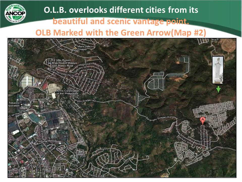 O.L.B. overlooks different cities from its beautiful and scenic vantage point. OLB Marked with the Green Arrow(Map #2)