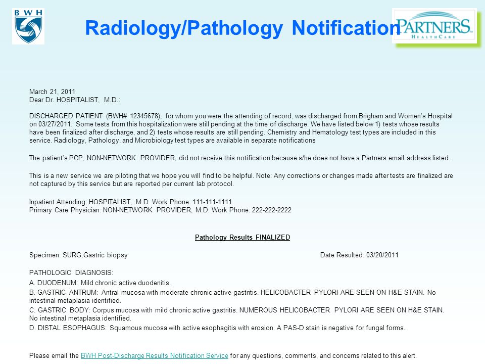 Radiology/Pathology Notification March 21, 2011 Dear Dr. HOSPITALIST, M.D.: DISCHARGED PATIENT (BWH# 12345678), for whom you were the attending of rec