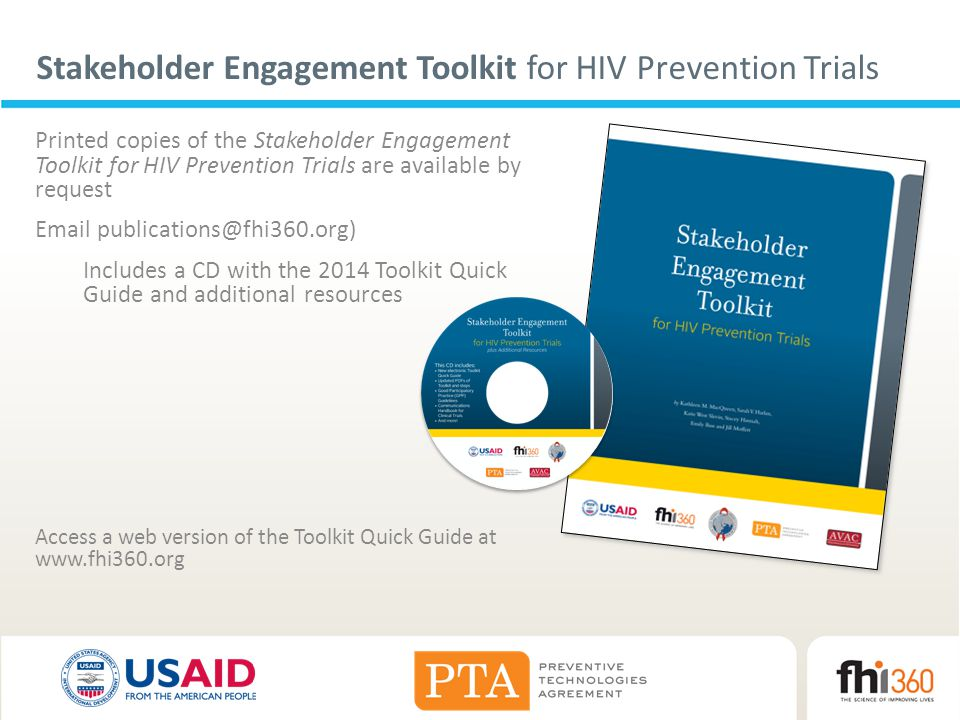 Stakeholder Engagement Toolkit for HIV Prevention Trials Printed copies of the Stakeholder Engagement Toolkit for HIV Prevention Trials are available