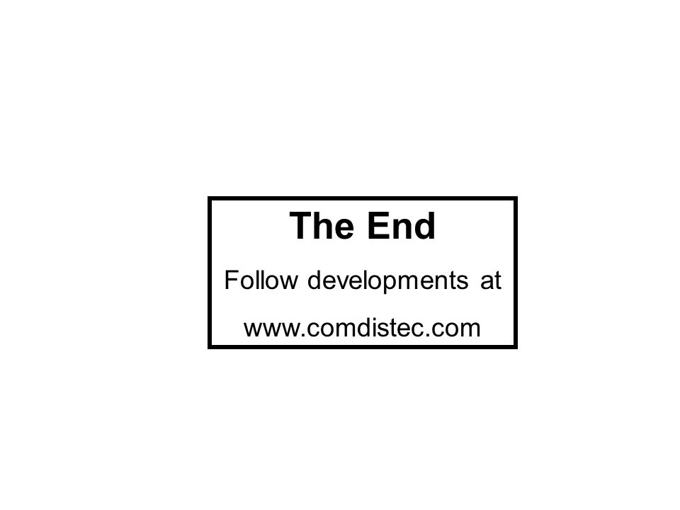 The End Follow developments at www.comdistec.com