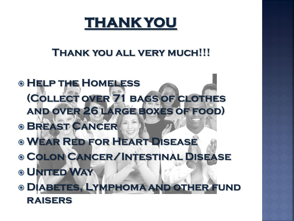 Thank you all very much!!!  Help the Homeless (Collect over 71 bags of clothes and over 26 large boxes of food)  Breast Cancer  Wear Red for Heart