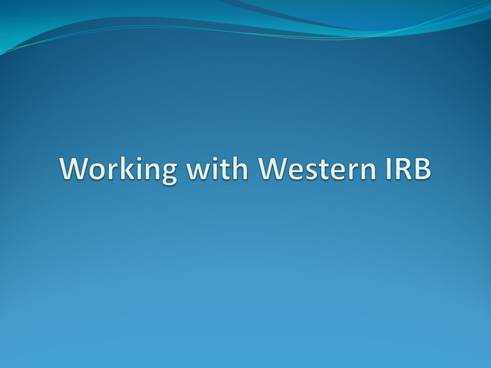 Agenda GRU IRB Development and Changes WIRB-Copernicus Group Process for transfer of Chesapeake IRB protocols Process for the new WIRB submissions