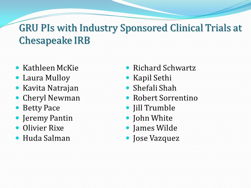 WIRB - External IRB Existing/ Active Industry Sponsored Trials GRU Process for Transferring Studies DSPA review of current contracts to determine if revisions are needed (template) Telephone contact with Sponsor/CRO to discuss this change (template) (template) Letter to Sponsor/CRO to notify of change and requesting response (template) Support staff are available to support and facilitate transition!