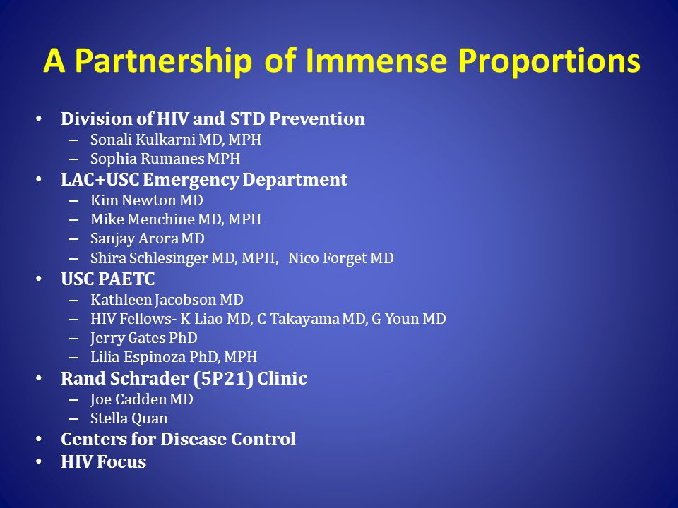 A Partnership of Immense Proportions Division of HIV and STD Prevention – Sonali Kulkarni MD, MPH – Sophia Rumanes MPH LAC+USC Emergency Department –