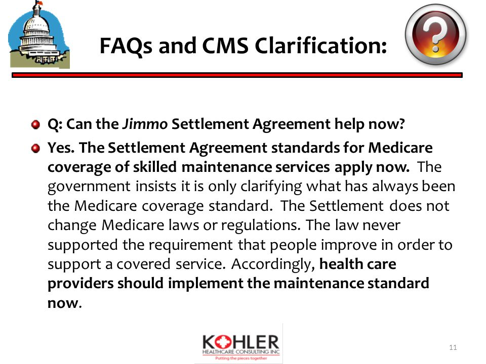 FAQs and CMS Clarification: Q: Can the Jimmo Settlement Agreement help now.