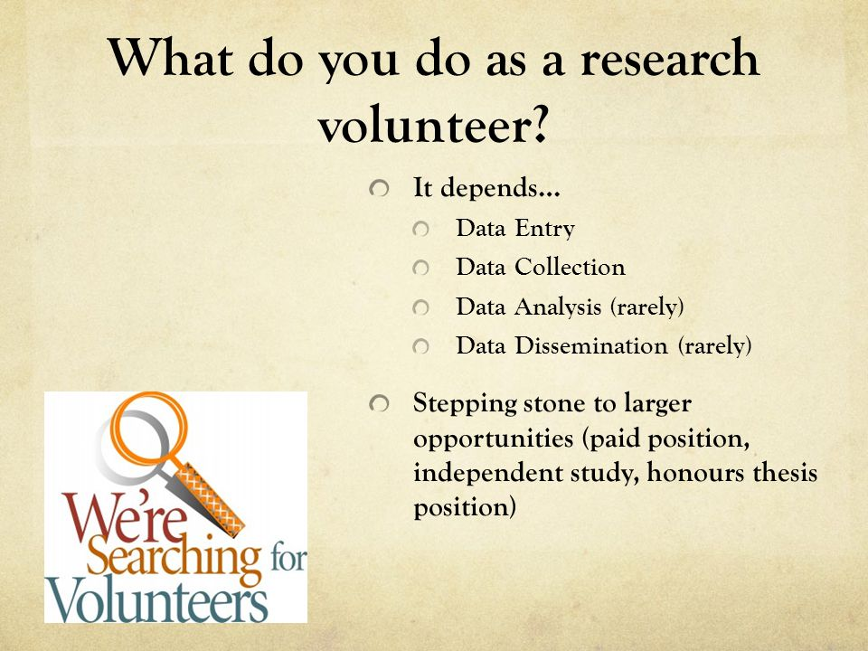 What do you do as a research volunteer.