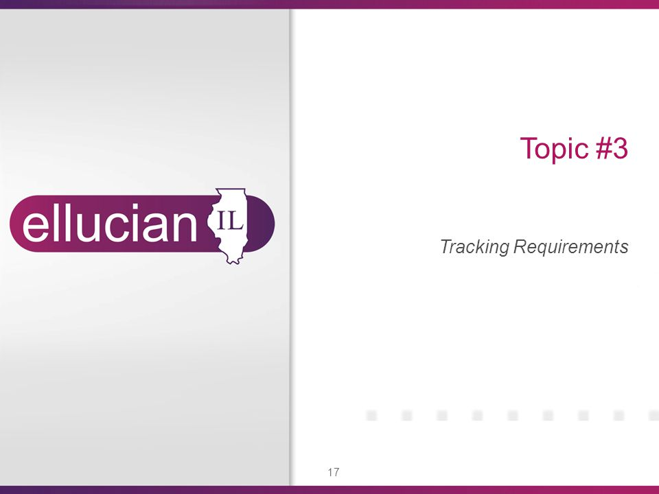 17 Topic #3 Tracking Requirements