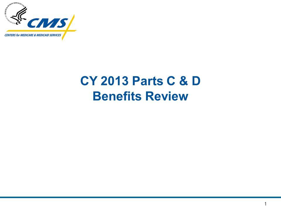1 CY 2013 Parts C & D Benefits Review